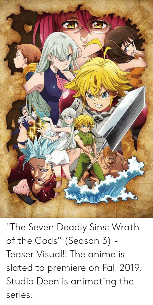 """Season 3: """"The Seven Deadly Sins: Wrath of the Gods"""" (Season 3) - Teaser Visual!! The anime is slated to premiere on Fall 2019. Studio Deen is animating the series."""