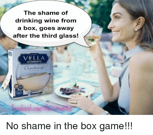 the shame of drinking wine from a box goes away 7461901 🔥 25 best memes about the box, wine, and box the box, wine,Box Wine Meme