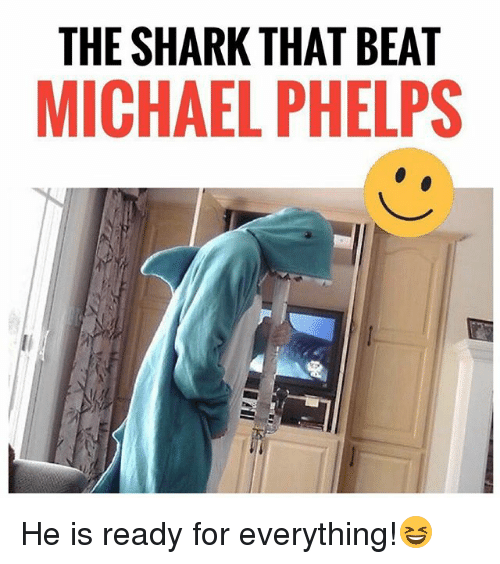 sharking: THE SHARK THAT BEAT  MICHAEL PHELPS He is ready for everything!😆