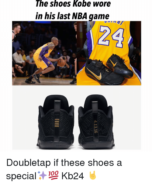 Memes, Kobe, and Nba Games: The shoes Kobe wore  in his last NBA game  24 Doubletap if these shoes a special✨💯 Kb24 🤘