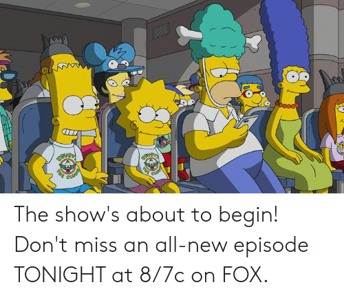 new episode: The show's about to begin!   Don't miss an all-new episode TONIGHT at 8/7c on FOX.