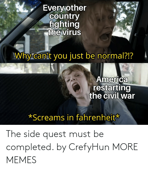 Quest: The side quest must be completed. by CrefyHun MORE MEMES