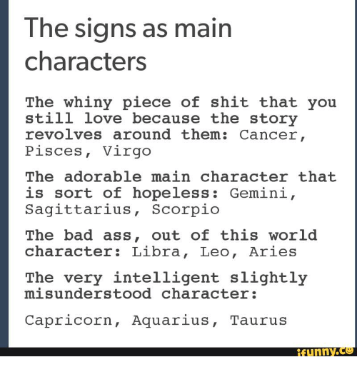 Ass, Bad, And Funny: The Signs As Main Characters The Whiny Piece Of