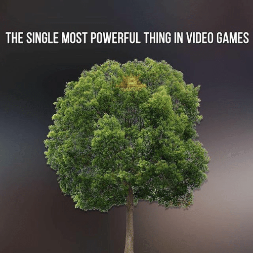 Memes, Video Games, and Games: THE SINGLE MOST POWERFUL THING IN VIDEO GAMES