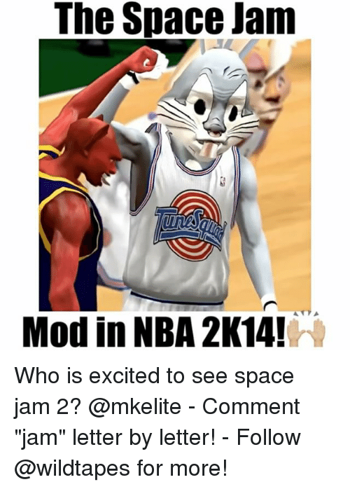 """space-jams: The Space Jam  Modin NBA 2K14! Who is excited to see space jam 2? @mkelite - Comment """"jam"""" letter by letter! - Follow @wildtapes for more!"""