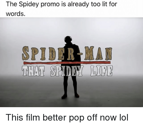 Lit, Lol, and Memes: The Spidey promo is already too lit for  words. This film better pop off now lol