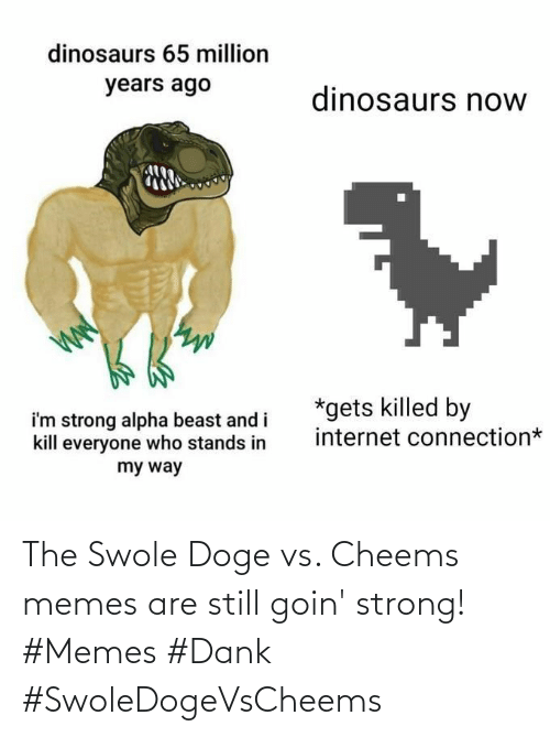 Memes Are: The Swole Doge vs. Cheems memes are still goin' strong! #Memes #Dank #SwoleDogeVsCheems