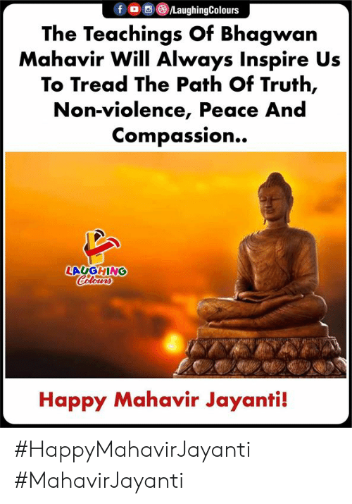 inspire: The Teachings Of Bhagwan  Mahavir Will Always Inspire Us  To Tread The Path Of Truth,  Non-violence, Peace And  Compassion..»  LAUGHING  Happy Mahavir Jayanti! #HappyMahavirJayanti #MahavirJayanti
