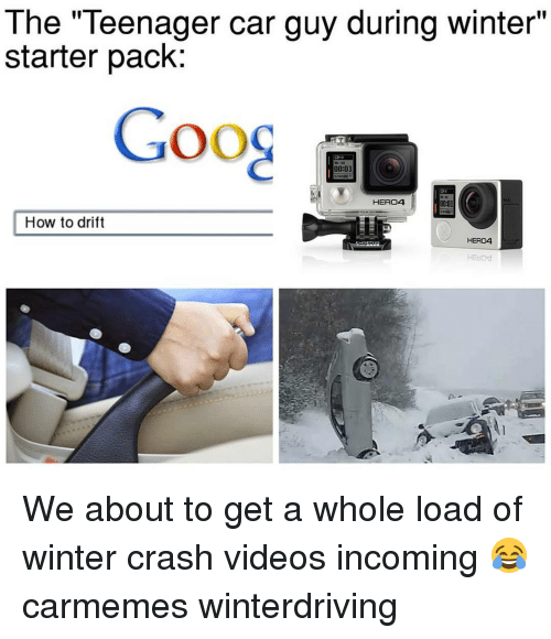 """Car Guy: The """"Teenager car guy during winter""""  starter pack:  00:01  HERO4  How to drift  HERO4  HEHO We about to get a whole load of winter crash videos incoming 😂 carmemes winterdriving"""