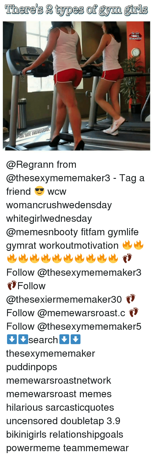 Memes, Sexy, and Wcw: THE  THE SEXY  EM @Regrann from @thesexymememaker3 - Tag a friend 😎 wcw womancrushwedensday whitegirlwednesday @memesnbooty fitfam gymlife gymrat workoutmotivation 🔥🔥🔥🔥🔥🔥🔥🔥🔥🔥🔥🔥 👣Follow @thesexymememaker3 👣Follow @thesexiermememaker30 👣Follow @memewarsroast.c 👣Follow @thesexymememaker5 ⬇⬇search⬇⬇ thesexymememaker puddinpops memewarsroastnetwork memewarsroast memes hilarious sarcasticquotes uncensored doubletap 3.9 bikinigirls relationshipgoals powermeme teammemewar