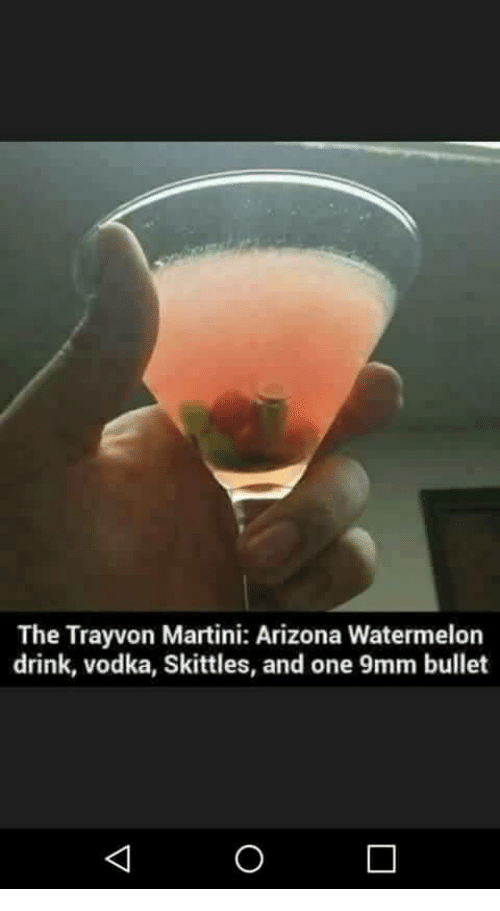 9mm: The Trayvon Martini: Arizona Watermelon  drink, vodka, Skittles, and one 9mm bullet
