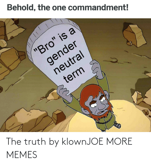 the truth: The truth by klownJOE MORE MEMES