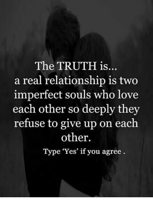 The TRUTH Is A Real Relationship Is Two Imperfect Souls