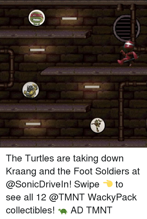 Memes, Soldiers, and 🤖: The Turtles are taking down Kraang and the Foot Soldiers at @SonicDriveIn! Swipe 👈 to see all 12 @TMNT WackyPack collectibles! 🐢 AD TMNT