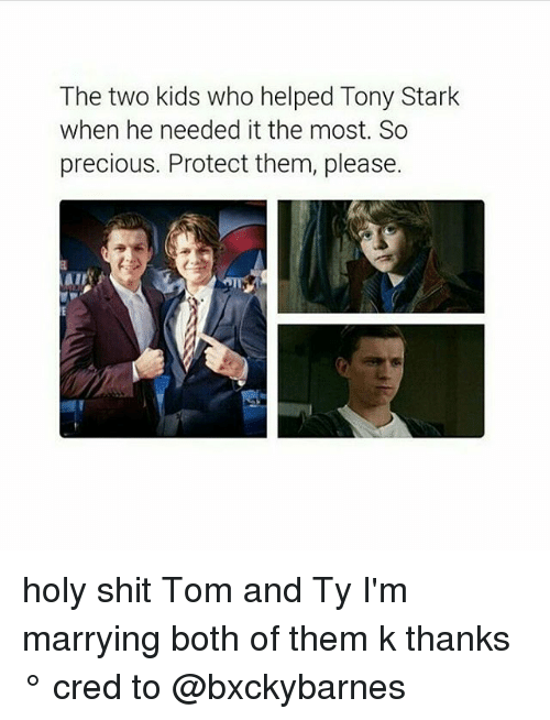tony stark: The two kids who helped Tony Stark  when he needed it the most. So  precious. Protect them, please. holy shit Tom and Ty I'm marrying both of them k thanks ° 《cred to @bxckybarnes 》