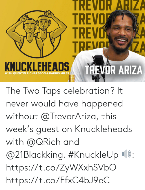Guest: The Two Taps celebration? It never would have happened without @TrevorAriza, this week's guest on Knuckleheads with @QRich and @21Blackking. #KnuckleUp  🔊: https://t.co/ZyWXxhSVbO https://t.co/FfxC4bJ9eC