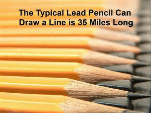 A typical lead pencil can draw a line 35 miles long