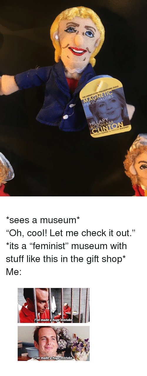 """arrested development: THE UNEMPLOYED PHILOSOPHERS GUILD  PERSONALITIES  HILLARY  RODHAM  FINGER PUPPET &FRIDGE MAGNET <p><br/>*sees a museum* <br/>""""Oh, cool! Let me check it out."""" <br/>*its a """"feminist"""" museum with stuff like this in the gift shop* <br/>Me:</p><figure class=""""tmblr-full"""" data-orig-width=""""245"""" data-orig-height=""""248"""" data-tumblr-attribution=""""its-arrested-development:serPYjPkUC0P2SCMVJavKw:Z-5tNvisH-z8"""" data-orig-src=""""https://78.media.tumblr.com/511a8ee1fa8f35dfb4bb23c4e4f23ce6/tumblr_inline_oc8iynzU9D1rw09tq_500.gif""""><img src=""""https://78.media.tumblr.com/511a8ee1fa8f35dfb4bb23c4e4f23ce6/tumblr_inline_oc8j2s60Vu1rw09tq_500.gif"""" data-orig-width=""""245"""" data-orig-height=""""248"""" data-orig-src=""""https://78.media.tumblr.com/511a8ee1fa8f35dfb4bb23c4e4f23ce6/tumblr_inline_oc8iynzU9D1rw09tq_500.gif""""/></figure>"""