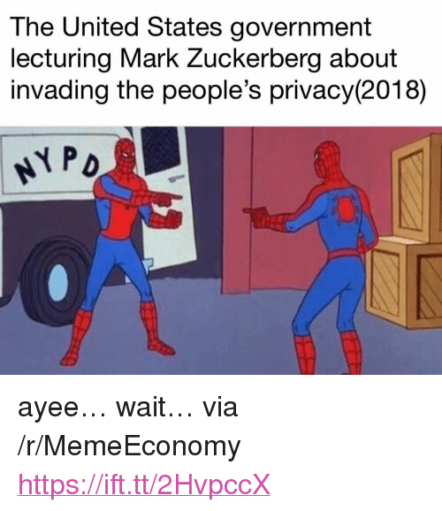 """Ayee: The United States government  ecturing Mark Zuckerberg about  invading the people's privacy(2018) <p>ayee&hellip; wait&hellip; via /r/MemeEconomy <a href=""""https://ift.tt/2HvpccX"""">https://ift.tt/2HvpccX</a></p>"""