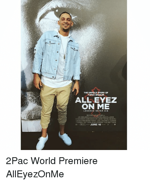 Legends Never Die: THE UNTOLD STORY OF  TUPAC SHAKUR  ALL EYEZ  ON ME  LEGENDS NEVER DIE  JUNE 16 2Pac World Premiere AllEyezOnMe