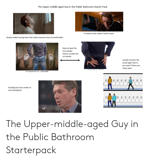 Vince McMahon: The Upper-middle-aged Guy in the Public Bathroom Starter Pack  PERRY nt  Prostate issues make it hard to pee  Always makes loud groans that make everyone else uncomfortable  Does at least the  one-hander  stance; usually the  no-hander  shutterstac  Usually chooses the  urinal right next to  you even if there are  many open  www.shucterstack.com-306625426  CanStockPhoto.com csp64599586  Probably has hair similar to  Vince McMahon The Upper-middle-aged Guy in the Public Bathroom Starterpack