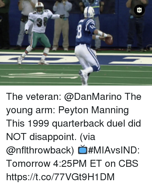 Peyton Manning: The veteran: @DanMarino The young arm: Peyton Manning  This 1999 quarterback duel did NOT disappoint. (via @nflthrowback)   📺#MIAvsIND: Tomorrow 4:25PM ET on CBS https://t.co/77VGt9H1DM