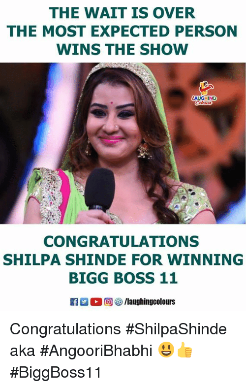 Congratulations, Indianpeoplefacebook, and Boss: THE WAIT IS OVER  THE MOST EXPECTED PERSON  WINS THE SHOW  AUCHN  CONGRATULATIONS  SHILPA SHINDE FOR WINNING  BIGG BOSS 11  R 。回參/laughingcolours Congratulations #ShilpaShinde aka #AngooriBhabhi 😃👍 #BiggBoss11