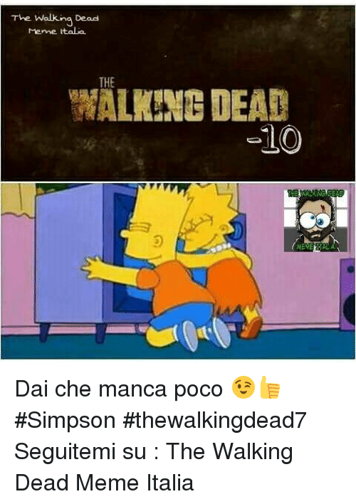 the walking dead memes: The Walking Dead  Meme tala.  THE  WALKING DEAD  TLO  MEVELGIALA Dai che manca poco 😉👍 #Simpson #thewalkingdead7  Seguitemi su : The Walking Dead Meme Italia