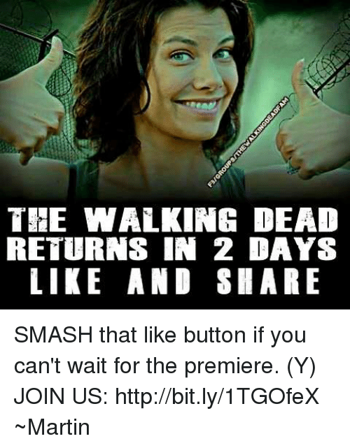 Smash That Like Button: THE WALKING DEAD  RETURNS IN 2 DAYS  LIKE AND SHARE SMASH that like button if you can't wait for the premiere. (Y) JOIN US: http://bit.ly/1TGOfeX ~Martin