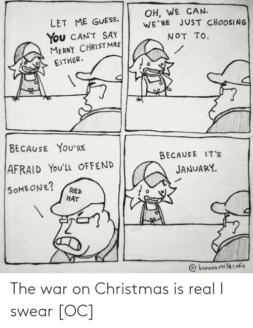 Christmas Is: The war on Christmas is real I swear [OC]
