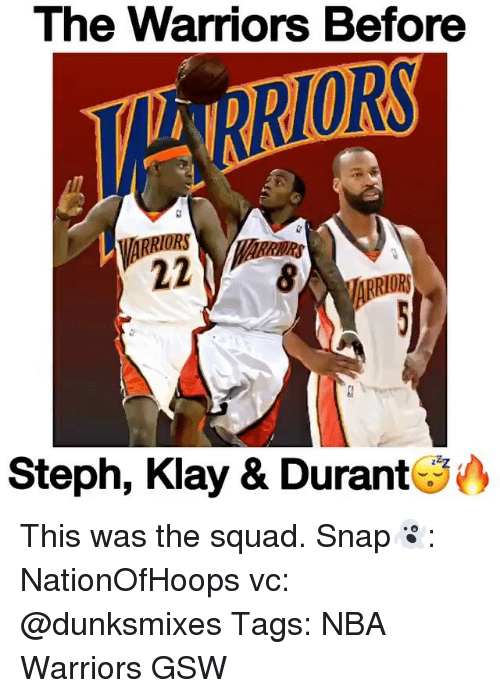 Memes, 🤖, and Snap: The Warriors Before  22  Steph, Klay & Durant This was the squad. Snap👻: NationOfHoops vc: @dunksmixes Tags: NBA Warriors GSW