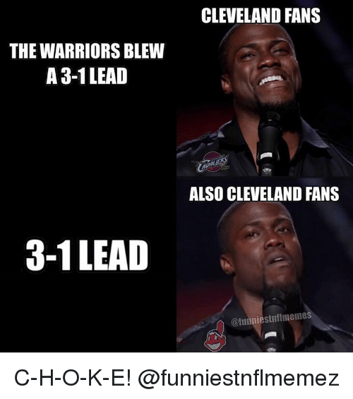 the warriors blew a 3 1 lead 3 1 lead cleveland fans 5856554 the warriors blew a 3 1 lead 3 1 lead cleveland fans also