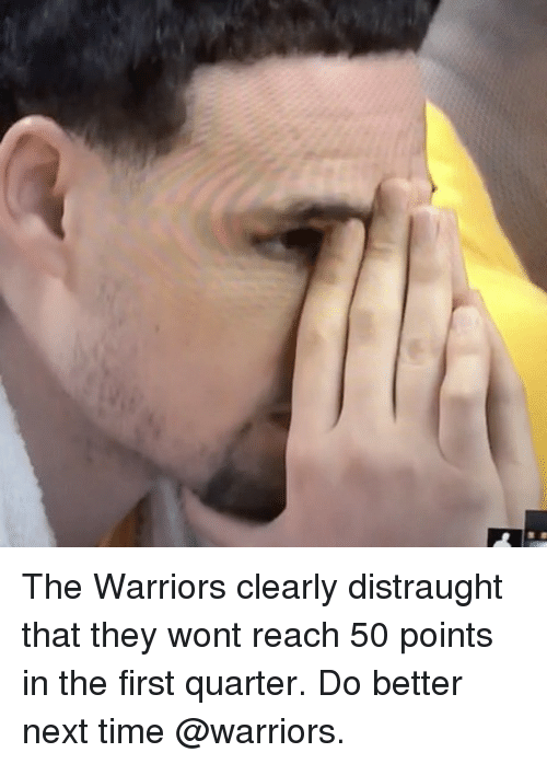 Basketball, Golden State Warriors, and Sports: The Warriors clearly distraught that they wont reach 50 points in the first quarter. Do better next time @warriors.