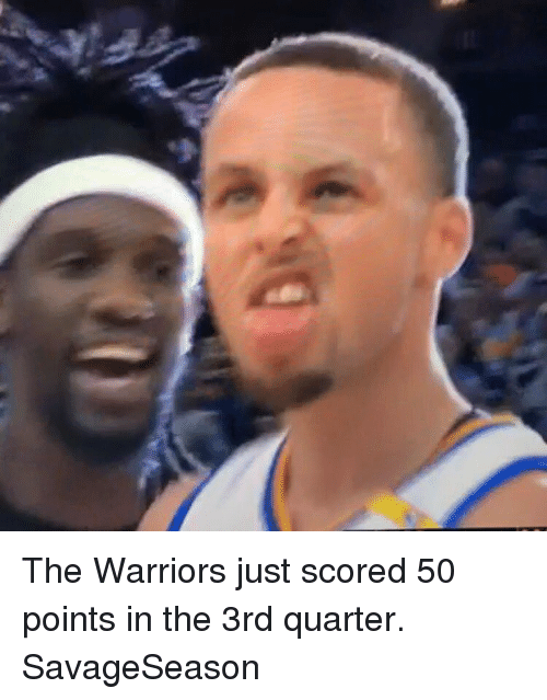 Basketball, Golden State Warriors, and Sports: The Warriors just scored 50 points in the 3rd quarter. SavageSeason