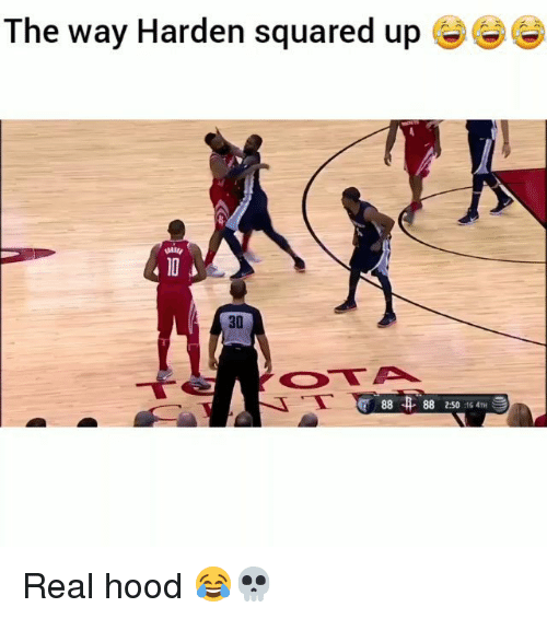 Funny, Hood, and A10: The way Harden squared up  A10  30  88 , 88 2:50 16 4TH Real hood 😂💀