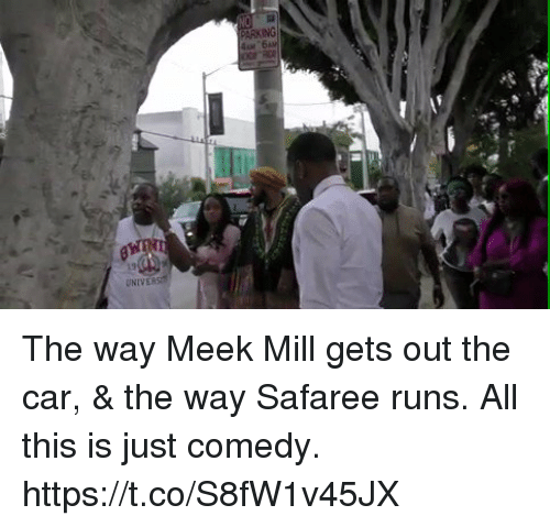 Blackpeopletwitter, Meek Mill, and Comedy: The way Meek Mill gets out the car, & the way Safaree runs. All this is just comedy. https://t.co/S8fW1v45JX
