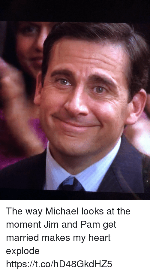 Memes, Heart, and Michael: The way Michael looks at the moment Jim and Pam get married makes my heart explode https://t.co/hD48GkdHZ5