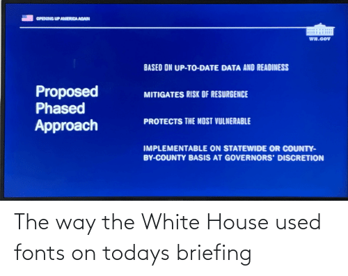 White House: The way the White House used fonts on todays briefing
