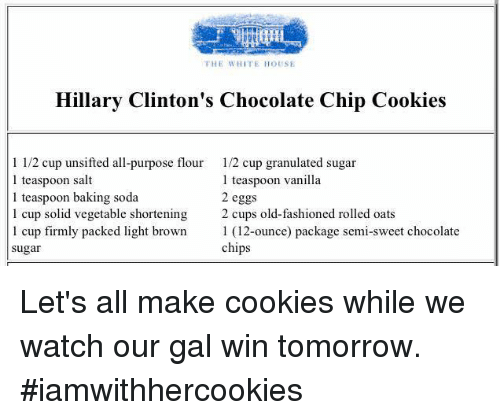 Cookies, and Fashion: THE WHITE HOUSE Hillary Clinton's Chocolate Chip ...