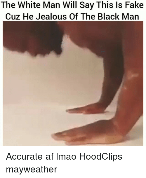 Af, Fake, and Funny: The White Man Will Say This ls Fake  Cuz He Jealous Of The Black Man Accurate af lmao HoodClips mayweather