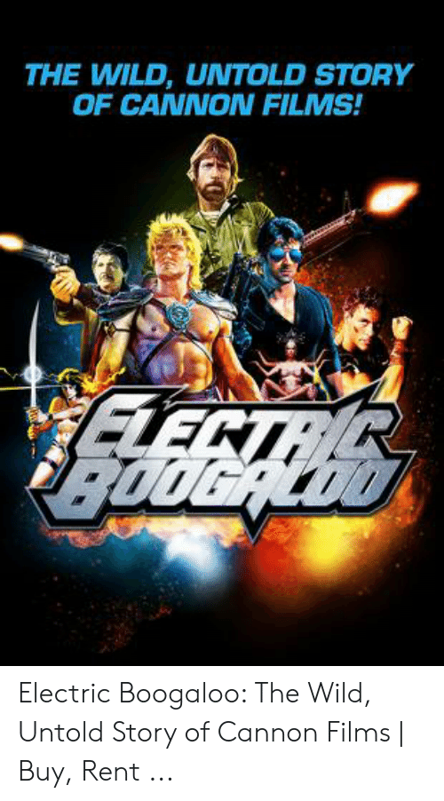 Cannon Films: THE WILD, UNTOLD STORY  OF CANNON FILMS! Electric Boogaloo: The Wild, Untold Story of Cannon Films   Buy, Rent ...