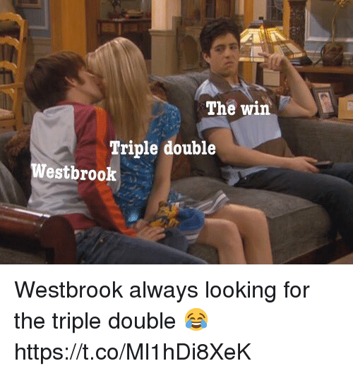 Memes, 🤖, and Looking: The win  Triple double  Westbrook Westbrook always looking for the triple double 😂 https://t.co/Ml1hDi8XeK