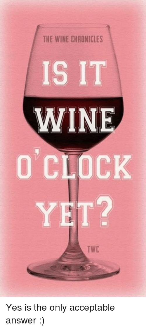 massy sassy and smart assy is it wine o clock yet  because