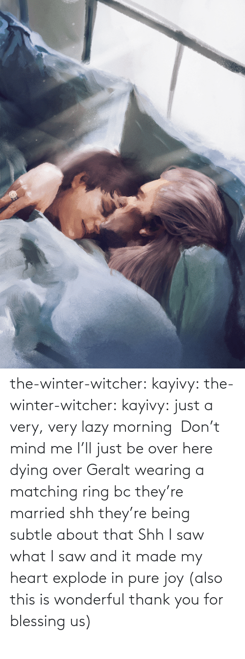 Lazy: the-winter-witcher:  kayivy: the-winter-witcher:  kayivy:  just a very, very lazy morning    Don't mind me I'll just be over here dying over Geralt wearing a matching ring bc they're married   shh they're being subtle about that   Shh I saw what I saw and it made my heart explode in pure joy (also this is wonderful thank you for blessing us)