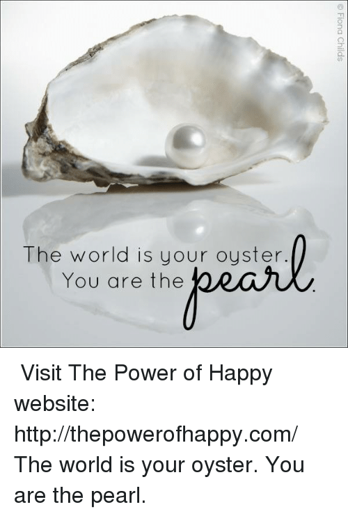 the pearl of the world from the great oyster There is one parable to show the great hindrances of the world that will prevent the  a pearl of great  the longer the pearl stays in the oyster the more.
