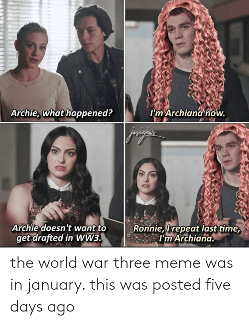 world war: the world war three meme was in january. this was posted five days ago