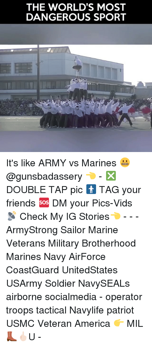 Memes, Soldiers, and Marines: THE WORLD'S MOST  DANGEROUS SPORT It's like ARMY vs Marines 😬@gunsbadassery 👈 - ❎ DOUBLE TAP pic 🚹 TAG your friends 🆘 DM your Pics-Vids 📡 Check My IG Stories👈 - - - ArmyStrong Sailor Marine Veterans Military Brotherhood Marines Navy AirForce CoastGuard UnitedStates USArmy Soldier NavySEALs airborne socialmedia - operator troops tactical Navylife patriot USMC Veteran America 👉 MIL👢🖕🏻U -