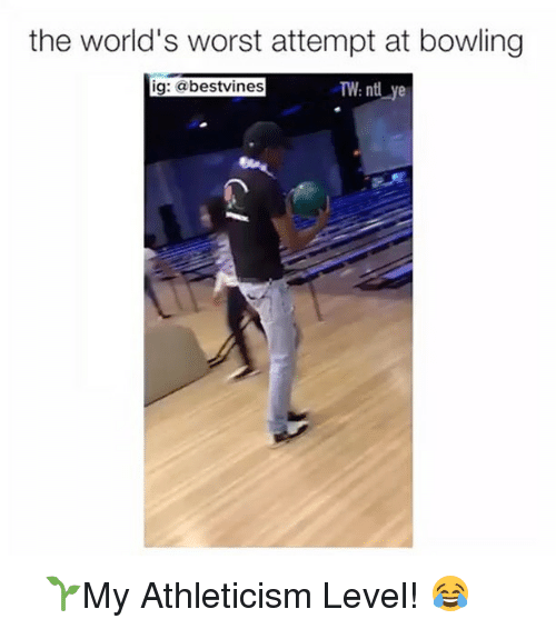 Memes, Bowling, and 🤖: the world's worst attempt at bowling  ig  @bestvines  TW nt ye ⠀ 🌱My Athleticism Level! 😂