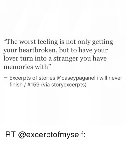 the worst feeling is not only getting your heartbroken but 5940474 search heart broken memes on me me