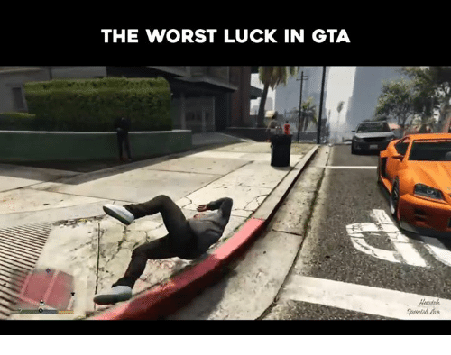 The Worst, Video Games, and Luck: THE WORST LUCK IN GTA